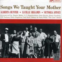 Alberta Hunter - Songs We Taught Your Mother