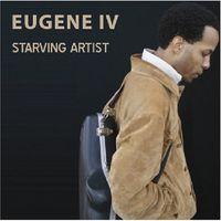 Eugene IV - Starving Artist