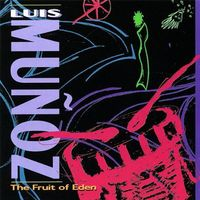 Luis Munoz - The Fruit Of Eden