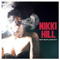 Nikki Hill - Heavy Hearts Hard Fists