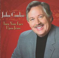 John Conlee - Turn Your Eyes Upon Jesus