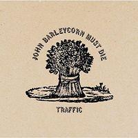 Traffic - John Barleycorn Must Die [Limited Edition] [Reissue] (Jpn)