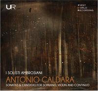 Caldara - Sonatas & Cantatas for Soprano / Violin & Continuo