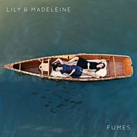 Lily & Madeleine - Fumes [Clear Vinyl]
