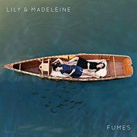 Lily & Madeleine - Fumes (Cvnl)