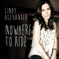Cindy Alexander - Nowhere To Hide
