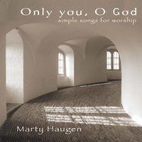 Marty Haugen - Only You O God