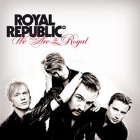 Royal Republic - We Are The Royal [Import]