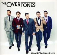 Overtones - Good Ol' Fashioned Love-Platinum Edition [Import]