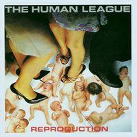 Human League - Reproduction (Uk)