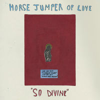 Horse Jumper Of Love - So Divine [LP]