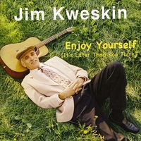 Jim Kweskin - Enjoy Yourself (It's Later Than You Thin