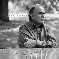 Alvin Lucier - Ever Present
