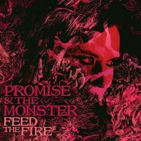 Promise & The Monster - Feed The Fire [Vinyl]
