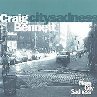 Craig Bennett - More City Sadness
