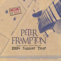 Peter Frampton - Instant Live: Peter's Select Tracks from the 2004 Summer Tour