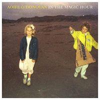 Aoife O'Donovan - In The Magic Hour