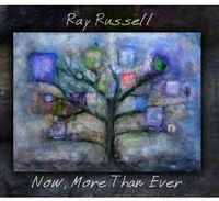 Ray Russell - Now, More Than Ever