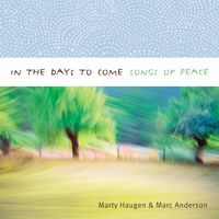 Marty Haugen - In The Days To Come: Songs Of Peace