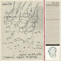 Glen Hansard - This Wild Willing [LP]