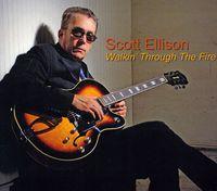 Scott Ellison - Walkin Through The Fire