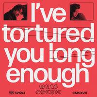 Mass Gothic - I've Tortured You Long Enough [LP]