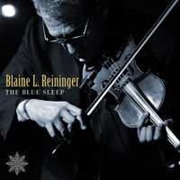 Blaine Reininger & Steven Brow - The Blue Sleep