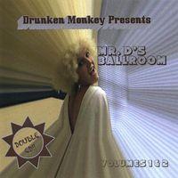 Drunken Monkey - Mr. D'S Ballroom