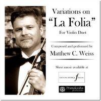 "Matthew C. Weiss - Variations On ""La Folia"" For Violin Duet"