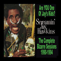 Screamin' Jay Hawkins - Are You One Of Jay's Kids? (Rmst)