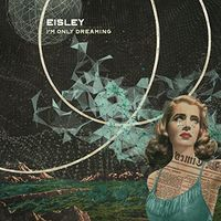 Eisley - I'm Only Dreaming [Vinyl]