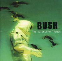 Bush - Science Of Things [Remastered Vinyl]
