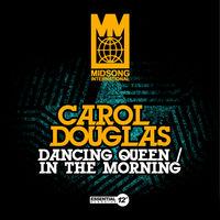 Carol Douglas - Dancing Queen / In The Morning