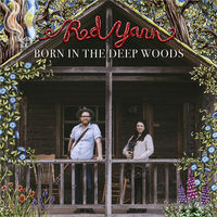 Red Yarn - Born In The Deep Woods