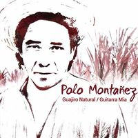 Polo Montanez - Guajiro Natural / Guitarra Mia