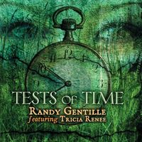 Randy Gentille - Tests of Time