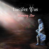 Lucifer Was - Morning Star (blue Vinyl)