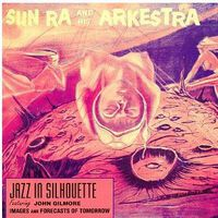 Sun Ra Arkestra - Jazz in Silhouette