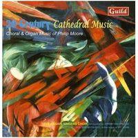 Vasari Singers - Moore, Philip : 20th Century Cathedral Music Choral & Organ Music