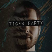Tiger Party - Tiger Party