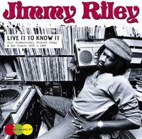 Jimmy Riley - Live It to Know It