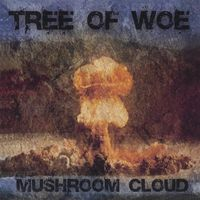 Tree Of Woe - Mushroom Cloud