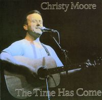 Christy Moore - Time Has Come [Import]