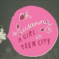 Oh Susanna - Girl In Teen City