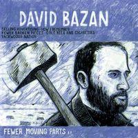 David Bazan - Fewer Moving Parts