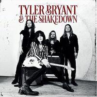 Tyler Bryant & The Shakedown - Tyler Bryant And The Shakedown