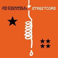 Joe Strummer & The Mescaleros - Streetcore [Remastered]