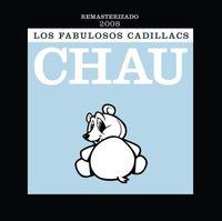 Los Fabulosos Cadillacs - Chau