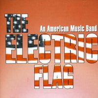 Electric Flag - An American Music Band
