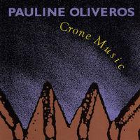 Pauline Oliveros - Crone Music